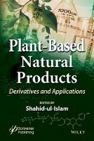 Plant-Based Natural Products Derivatives and Applications by Shahid Ul-Islam