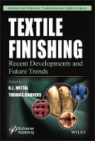 Textile Finishing Recent Developments and Future Trends by K. L. Mittal, Thomas Bahners