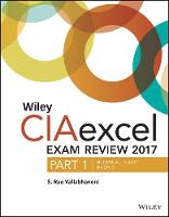 Wiley CIAexcel Exam Review 2017, Part 1 Internal Audit Basics by S. Rao Vallabhaneni