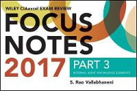 Wiley CIAexcel Exam Review 2017 Focus Notes, Part 3 Internal Audit Knowledge Elements by S. Rao Vallabhaneni