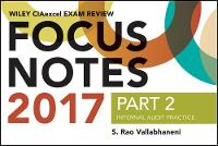 Wiley CIAexcel Exam Review Focus Notes 2017, Part 2 Internal Audit Practice by S. Rao Vallabhaneni