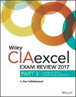 Wiley CIAexcel Exam Review 2017 Part 3, Internal Audit Knowledge Elements by S. Rao Vallabhaneni