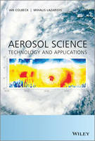 Aerosol Science Technology and Applications by Ian Colbeck