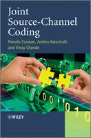Joint Source-Channel Coding by Andres Kwasinski, Pamela Cosman, Vinay Chande