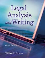Legal Analysis and Writing by William H. Putman