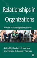 Relationships in Organizations A Work Psychology Perspective by Rachel Morrison