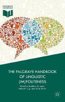 The Palgrave Handbook of Linguistic (Im)Politeness by Jonathan Culpeper