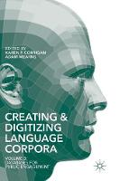 Creating and Digitizing Language Corpora Volume 3: Databases for Public Engagement by Karen P. Corrigan