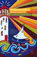 Neuropsychological Rehabilitation of Childhood Brain Injury A Practical Guide by Jonathan Reed
