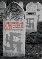 Antisemitism and Islamophobia in Europe A Shared Story? by James Renton