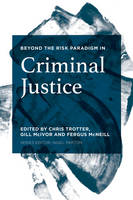 Beyond the Risk Paradigm in Criminal Justice by Chris Trotter