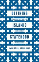 Defining Islamic Statehood Measuring and Indexing Contemporary Muslim States by Imam Feisal Abdul Rauf.