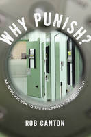 Why Punish? An Introduction to the Philosophy of Punishment by Rob Canton