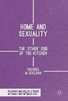 Home and Sexuality The 'Other' Side of the Kitchen by Rachael M. Scicluna