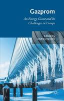 Gazprom An Energy Giant and Its Challenges in Europe by David Nicholls