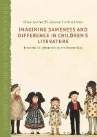 Imagining Sameness and Difference in Children's Literature From the Enlightenment to the Present Day by Emer O'Sullivan