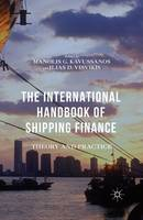 The International Handbook of Shipping Finance Theory and Practice by Manolis G. Kavussanos