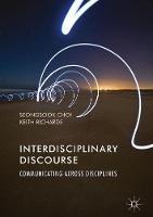 Interdisciplinary Discourse Communicating Across Disciplines by Seongsook Choi