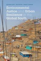 Environmental Justice and Urban Resilience in the Global South by Adriana Allen