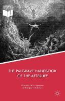 The Palgrave Handbook of the Afterlife by Yujin Nagasawa