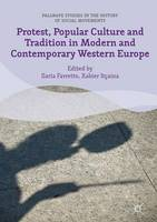 Protest, Popular Culture and Tradition in Modern and Contemporary Western Europe by Ilaria Favretto