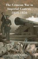 Crimean War in Imperial Context, 1854-1856 by Andrew C. Rath