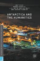 Antarctica and the Humanities by Peder Roberts