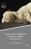 The Palgrave Handbook of Mimetic Theory and Religion by James Alison