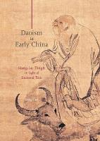 Daoism in Early China Huang-Lao Thought in Light of Excavated Texts by Feng Cao