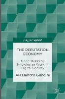 The Reputation Economy Understanding Knowledge Work in Digital Society by Alessandro Gandini