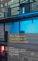 The Palgrave Handbook of Prison Tourism by Jacqueline Wilson