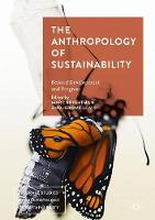 The Anthropology of Sustainability Beyond Development and Progress by Marc Brightman