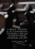 A Brief History of International Criminal Law and International Criminal Court by Cenap Cakmak