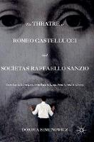 The Theatre of Romeo Castellucci and Societas Raffaello Sanzio From Icon to Iconoclasm, from Word to Image, from Symbol to Allegory by Dorota Semenowicz