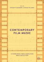 Contemporary Film Music Investigating Cinema Narratives and Composition by Lindsay Coleman