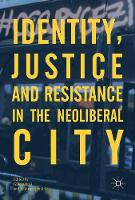 Identity, Justice and Resistance in the Neoliberal City by Gulcin Erdi