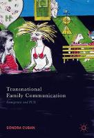 Transnational Family Communication Immigrants and ICTs by Sondra Cuban