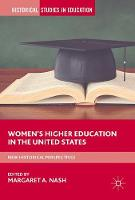 Women's Higher Education in the United States New Historical Perspectives by Margaret A. Nash