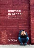 Bullying in School Perspectives from School Staff, Students, and Parents by Lisa H. Rosen