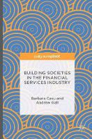 Building Societies in the Financial Services Industry by Barbara Casu, Andrew Gall