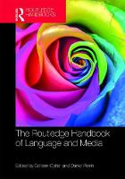 The Routledge Handbook of Language and Media by Colleen (Queen Mary University of London, UK) Cotter