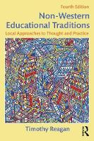 Non-Western Educational Traditions Local Approaches to Thought and Practice by Timothy Reagan