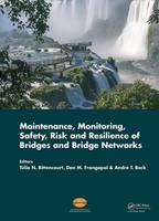 Maintenance, Monitoring, Safety, Risk and Resilience of Bridges and Bridge Networks by Dan M. Frangopol