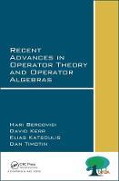 Recent Advances in Operator Theory and Operator Algebras by Hari Bercovici, Dan Timotin