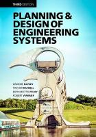 Planning and Design of Engineering Systems, Third Edition by Graeme Dandy, Trevor Daniell, Robert Warner, Bernadette (University of Adelaide, Australia) Foley