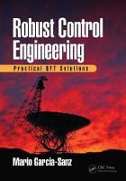 Robust Control Engineering Practical QFT Solutions by Mario (Case Western Reserve University, Cleveland, Ohio, USA) Garcia-Sanz