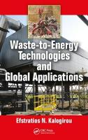 Waste-to-Energy Technologies and Global Applications by Efstratios N. (Vice Chair Global Waste-to-Energy Reasearch & Technology Council; Consulting Engineer, Athens, Greece Kalogirou