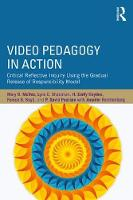Video Pedagogy in Action Critical Reflective Inquiry Using the Gradual Release of Responsibility Model by Mary McVee, Lynn Shanahan, Emily Hayden, Fenice Boyd