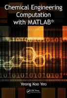 Chemical Engineering Computation with MATLAB (R) by Yeong-Koo Yeo