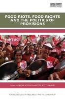 Food Riots, Food Rights and the Politics of Provisions by Naomi Hossain
